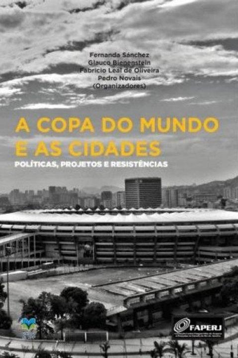 A Copa do Mundo e as cidades: políticas, projetos e resistências