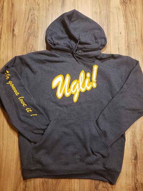 Ugli! ( Ur gonna Love it! ) Hoody