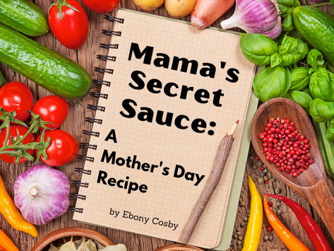 Mama's Secret Sauce: A Mother's Day Recipe for Obedient Children