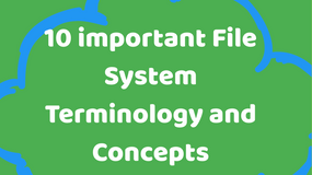 10 important Linux File System Terminology and Concepts