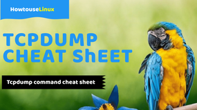 Tcpdump Cheat Sheet  With Basic Advanced Examples