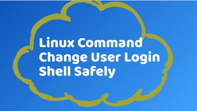 How to Change User Login Shell Safely in Linux