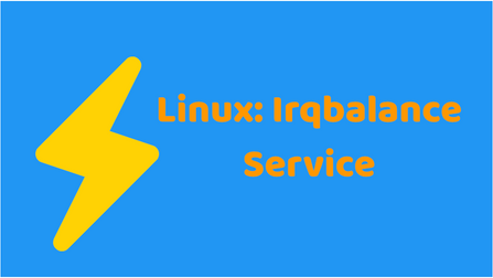 Why Linux Irqbalance Service Improves Linux Performance