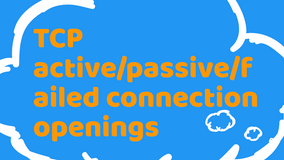Linux Performance: TCP active/passive/failed connection openings