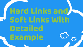 Hard Links and Soft Links With Detailed Example In Ubuntu Linux