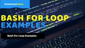 Bash For Loop Examples In Linux