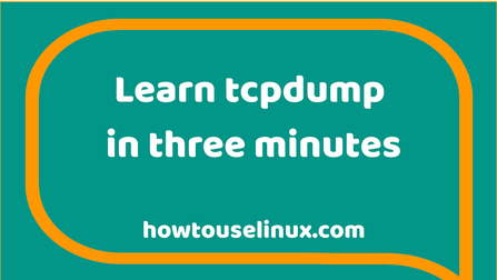 Learn tcpdump Filter Quick Guide