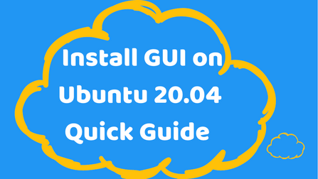 Install GUI on Ubuntu Server 20.04 Quick Guide