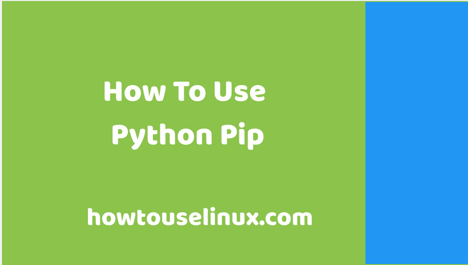 How To Use Python Pip