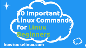 30 Important Linux Commands for Linux Beginners