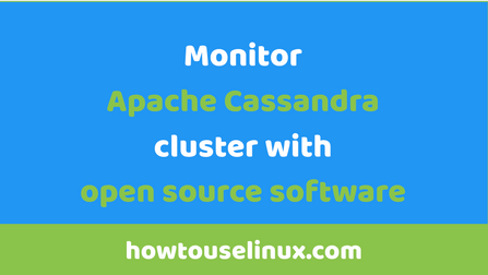 Monitor Apache Cassandra cluster with free open source software