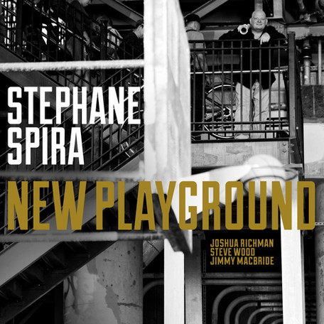 "STEPHANE SPIRA ""NEW PLAYGROUND"" TO BE RELEASED  SEPTEMBER 21-  RELEASE CONCERT IN N.Y.C NO"