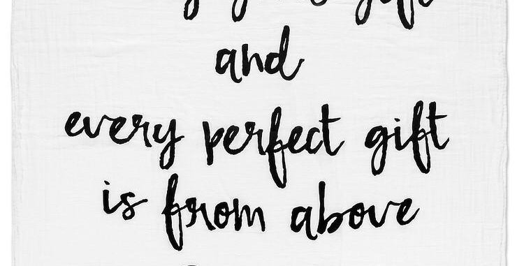 Every Good and Perfect Gift: James 1:17