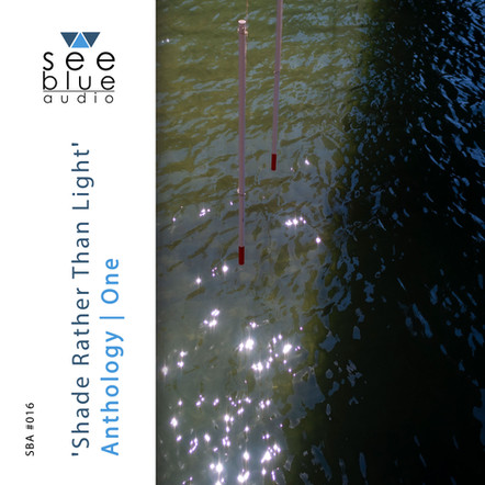 'Shade Rather Than Light: Anthology   One'   SBA #016