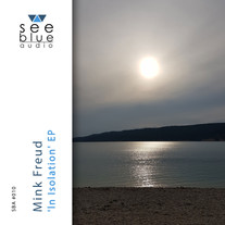 'In Isolation' EP | Mink Freud | SBA #010