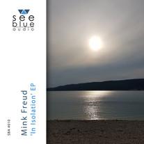 'In Isolation' EP   Mink Freud   SBA #010
