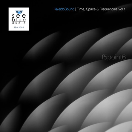 'KaleidoSound: Time, Space & Frequencies Vol. 1'   f5point6   SBA #008