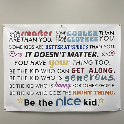 """Be the nice kid"" Classroom Banner"