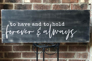 """""""To Have and to Hold"""" Sign"""