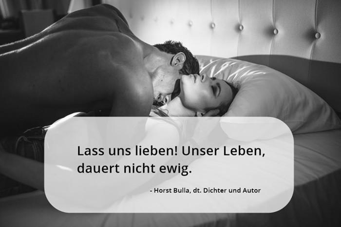 Lass uns lieben Unser Leben dauert nicht ewig. - Horst Bulla