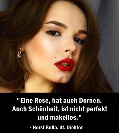 Eine_Rose_hat_auch_Dornen._Auch_Schönheit_ist_nicht_perfekt_und_makellos._-_Horst_Bulla
