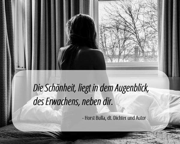 Die_Schönheit_liegt_in_dem_Augenblick_des_Erwachens_neben_dir._-_Horst_Bulla