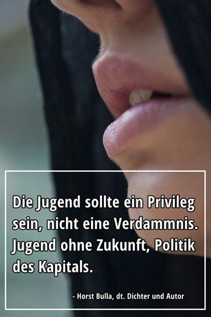 Die Jugend sollte ein Privileg sein nicht eine Verdammnis. - Horst Bulla