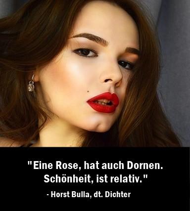 Eine_Rose_hat_auch_Dornen._Schönheit_ist_relativ._-_Horst_Bulla
