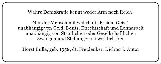(M)_Wahre_Demokratie_kennt_weder_Arm_noch_Reich._Nur_der_Mensch_mit_wahrhaft_freiem_Geist_unabhängig_von_Geld_und_Besitz._-_Horst_Bulla