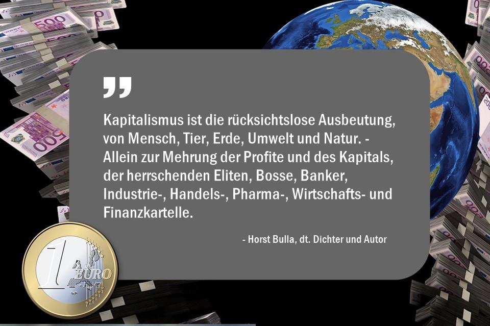 Kapitalismus_ist_die_rücksichtslose_Ausbeutung,_von_Mensch__Tier__Erde__Umwelt_und_Natur._-_Horst_Bulla
