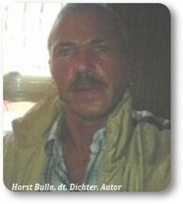 Horst Bulla, Dichter und Autor