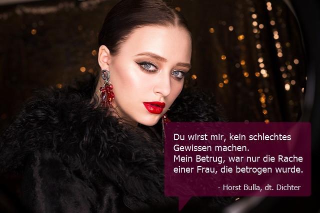Du wirst mir kein schlechtes Gewissen machen. - Horst Bulla