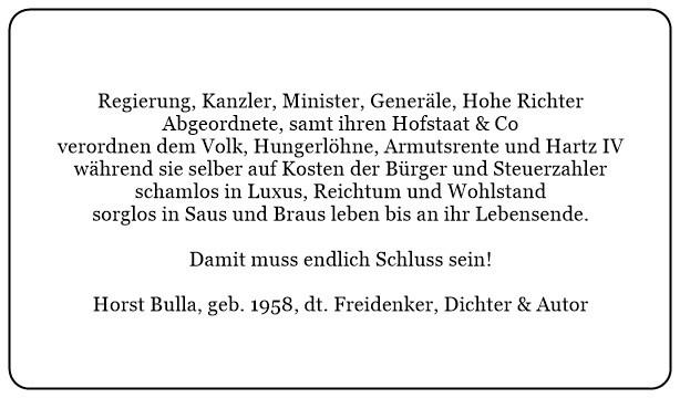 (E)_Regierung_Kanzler_Minister_leben_in_Saus_und_Braus_während_Sie_per_Gesetz_dem_eigenen_Volk_Armut_verordnen._-_Horst_Bulla