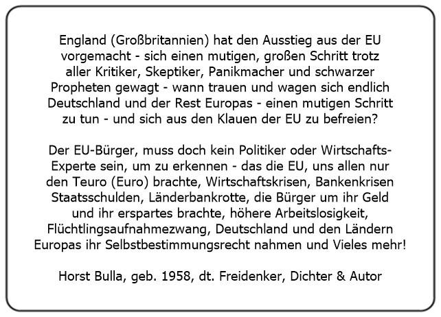 (ZC) Wann trauen und wagen sich endlich Deutschland und der Rest Europas einen mutigen Schritt zu tun und sich aus den Klauen der EU zu befreien. - Horst Bulla