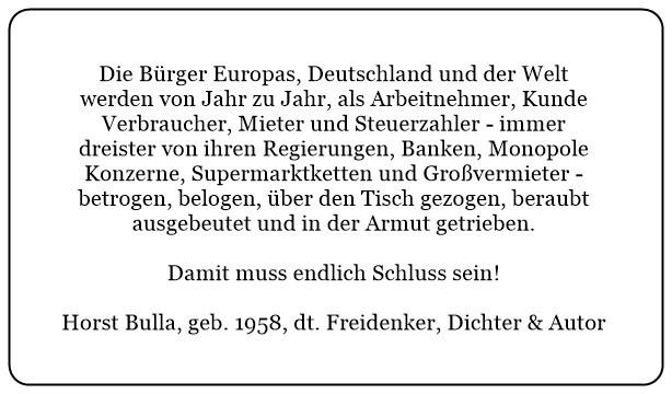 (7)_Ausbeutung_der_Bürger_Europas_und_der_Welt_durch_Regierungen_Konzerne_und_Banken._Damit_muss_endlich_Schluss_sein._-_Horst_Bulla