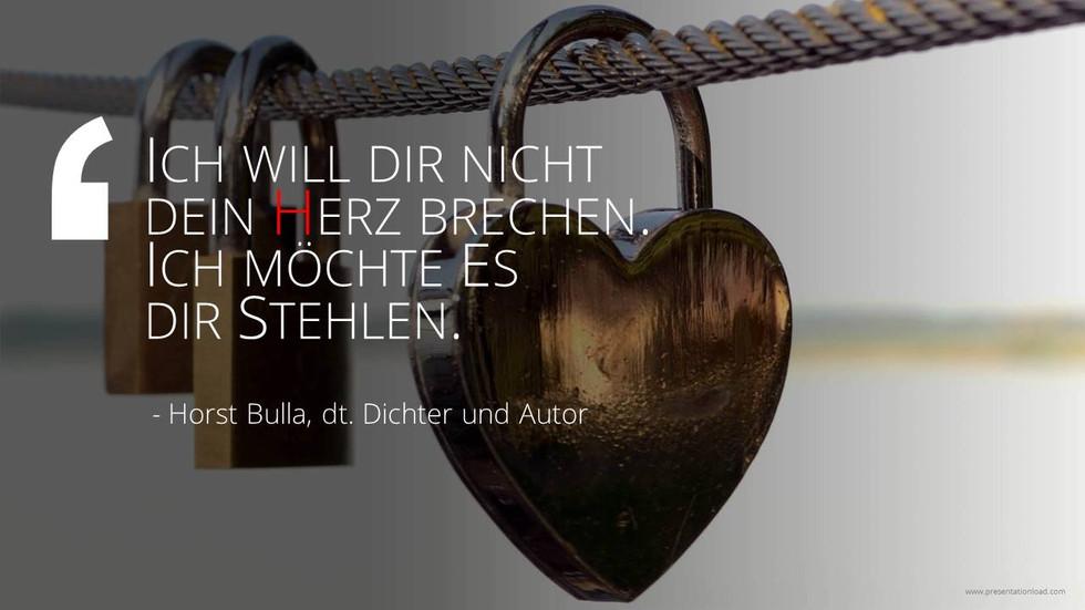 Ich will dir nicht dein Herz brechen. - Horst Bulla