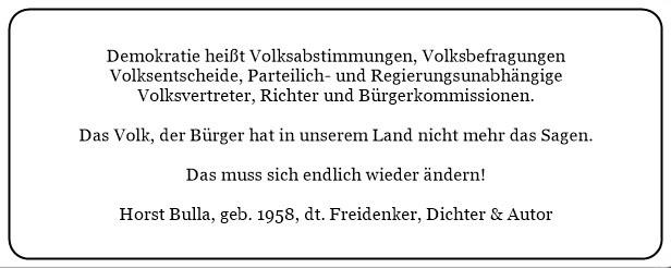 (K)_Das_Volk_der_Bürger_hat_in_unserem_Land_nicht_mehr_das_Sagen._Das_muss_sich_endlich_wieder_ändern._-_Horst_Bulla