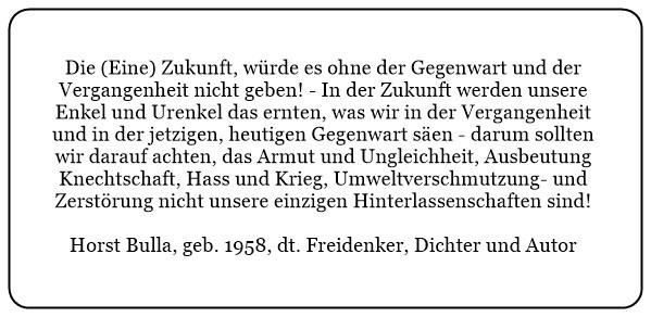 (10.1)_Die_(Eine)_Zukunft_würde_es_ohne_die_Gegenwart_und_der_Vergangenheit_nicht_geben._-_Horst_Bulla