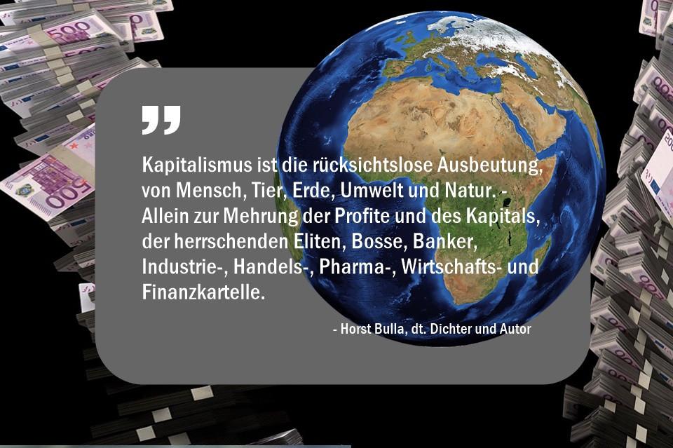 Kapitalismus_ist_die__rücksichtslose_Ausbeutung_von_Mensch__Tier_Erde_Umwelt_und_Natur._-_Horst_Bulla