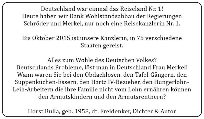 (17) Deutschland war einmal das Reiseland Nr.1. Heute haben wir nur noch eine Reisekanzlerin Nr.1. - Horst Bulla