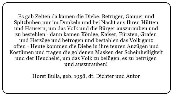 (8)_Heute_kommen_die_Diebe_in_Ihren_Anzügen_und_Kostümen_und_tragen_die_goldenen_Masken_der_Scheinheiligkeit_und_der_Heuchelei._-_Horst_Bulla