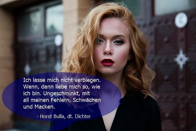 Ich lasse mich nicht verbiegen. - Horst Bulla
