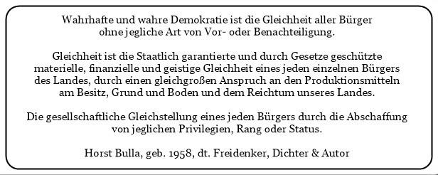 (33)_Wahre_Demokratie_ist_die_staatlich_garantierte_und_geschützte_materielle_finanzielle_und_geistige_Gleichheit_aller_Bürger._-_Horst_Bulla