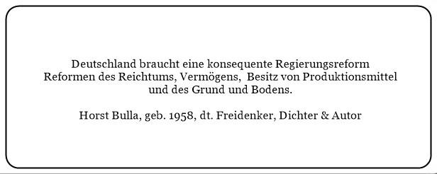 (29)_Deutschland_braucht_eine_konsequente_Regierungsreform_und_gerechte_Reformen_der_Verteilung_des_Reichtums_Vermögens_und_Besitz._-_Horst_Bulla