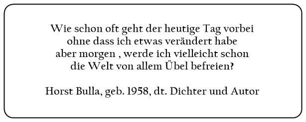 (18)_Aber_Morgen_werde_ich_vielleicht_schon_die_Welt_von_allem_Übel_befreien._-_Horst_Bulla
