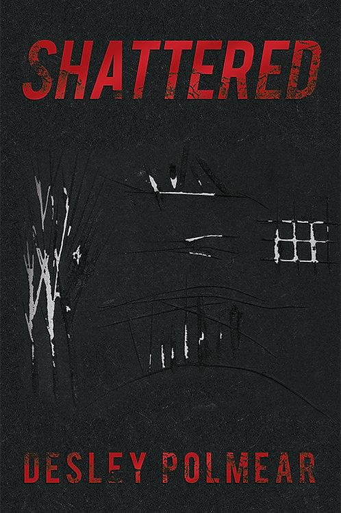 SHATTERED (Hard Copy)