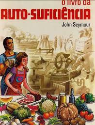 O livro da Auto-Suficiência de john Seymour