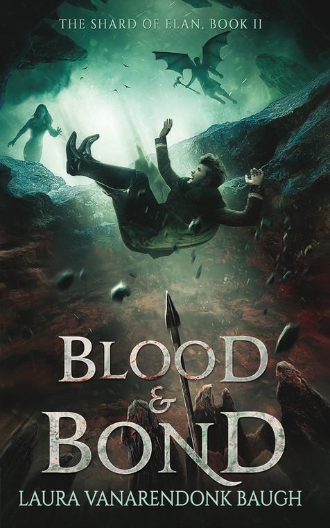 Blood & Bond (Shard of Elan #2)