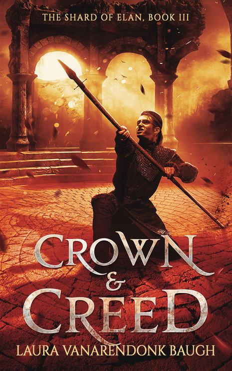 Crown & Creed (Shard of Elan #3)