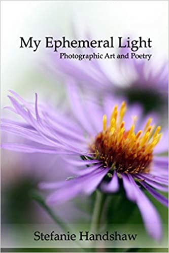 My Emphemeral Light - Photographic Art and Poetry